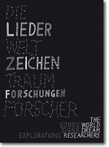 DIE WELTTRAUMFORSCHER - Lieder, Zeichen, Forschungen