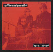 STOMACH MOUTHS - Born Losers