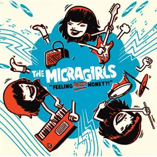 MICRAGIRLS - Feeling Dizzy Honey