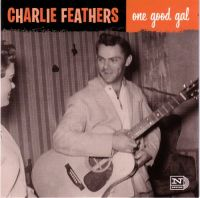 CHARLIE FEATHERS - One Good Gal