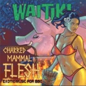 Waitiki - Charred Mammal Flesh