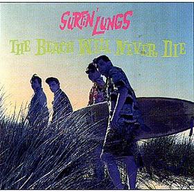 SURFIN' LUNGS - The Beach Will Never Die