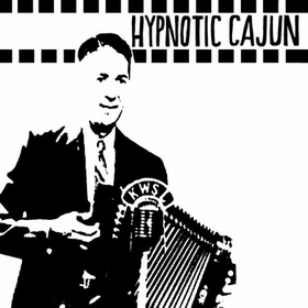 VARIOUS ARTISTS - Hypnotic Cajun And Obscure Zydeco