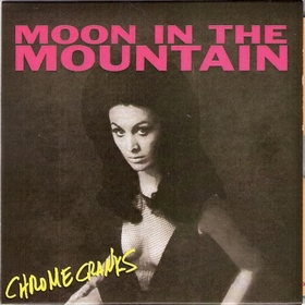 CHROME CRANKS - Moon In The Mountain