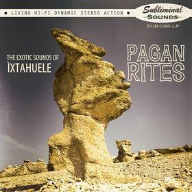 IXTAHUELE - Pagan Rites