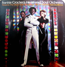 Frankie Crocker & The Heart And Soul Orchestra - Presents The Disco Suite Symphony No. 1 In Rhythm And Excellence