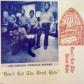 JOHNSON SPIRITUAL SINGERS - Don't Let The Devil Ride