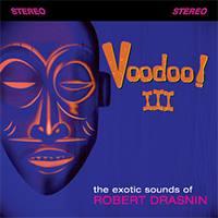 ROBERT DRASNIN - Voodoo III