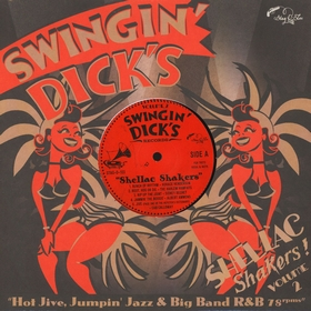 VARIOUS ARTISTS - Swingin' Dick's Shellac Shakers Vol. 2