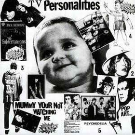 TELEVISION PERSONALITIES - Mummy Your Not Watching Me