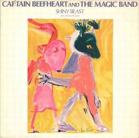 Captain Beefheart And The Magic Band ‎ - Shiny Beast (Bat Chain Puller)