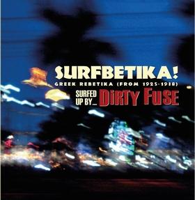 DIRTY FUSE - Surfbetika!