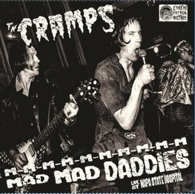CRAMPS - M-m-m-m Mad Mad Daddies - Live at Napa State Hospital