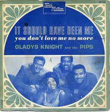 Gladys Knight And The Pips  - It Should Have Been Me