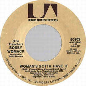 BOBBY WOMACK - Woman's Gotta Have It / (If You Don't Want My Love)
