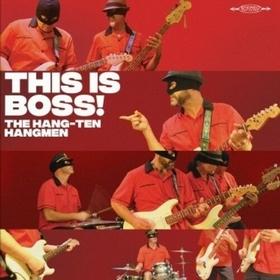 HANG TEN HANGMEN - This Is Boss!