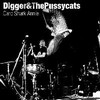 DIGGER AND THE PUSSYCATS