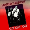 HARRY HEPCAT