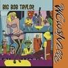 BIG BOB TAYLOR