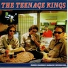 Teenage Kings, The