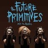 THE FUTURE PRIMITIVES