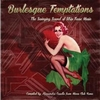 Burlesque Temptations - The Swinging Sound Of Strip Tease Music