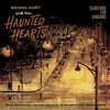 MICHAEL HURTT AND HIS HAUNTED HEARTS