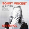 SONNY VINCENT AND SPITE