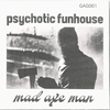 PSYCHOTIC FUNHOUSE