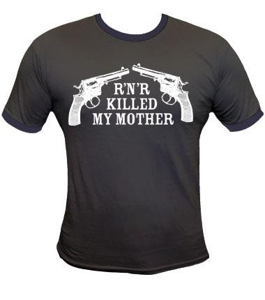 RnR Killed My Mother T-Shirt
