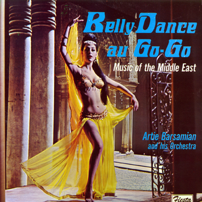 Belly Dancing - Belly Dance au Go-Go: Music of the Middle East