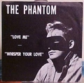 PHANTOM, THE - LOVE ME