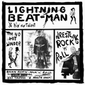 LIGHTNING BEAT-MAN - WRESTLING ROCK'N'ROLL