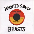 HAUNTED SWAMP BEASTS - KICK THE CAN