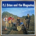 P.J. Orion And The Magnate$  - P.J. Orion And The Magnate$