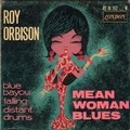 ROY ORBISON - MEAN WOMAN BLUES