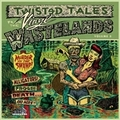 VARIOUS ARTISTS - TWISTED TALES FROM THE VINYL WASTELANDS VOL. 3