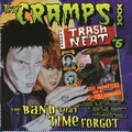 CRAMPS - TRASH IS NEAT 5 - THE BAND THAT TIME FORGOT