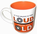 TASSE - IF THE MUSIC IS TOO LOUD YOU ARE TOO OLD