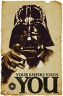 Star Wars  -  Poster  -  DARTH VADER YOUR EMPIRE NEEDS YOU
