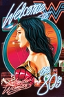 WONDER WOMAN 1984 POSTER WELCOME TO THE 80'S