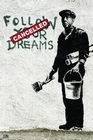 2 x BANKSY POSTER FOLLOW YOUR DREAMS