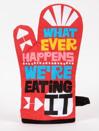 Ofenhandschuh - Whatever happens We're eating it