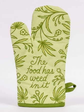 Ofenhandschuh - The Food Has Weed In It