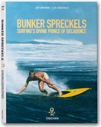 Bunker Spreckels: Surfings Divine Prince of Decadence