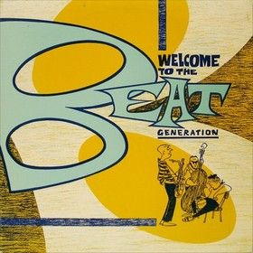 VARIOUS ARTISTS - Welcome To The Beat Generation