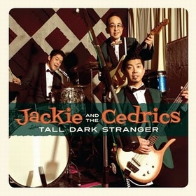 JACKIE AND THE CEDRICS - Tall Dark Stranger