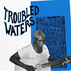 VARIOUS ARTISTS - Troubled Waters