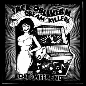 JACK OBLIVIAN DREAM KILLERS - Lost Weekend