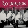 GAY INTRUDERS